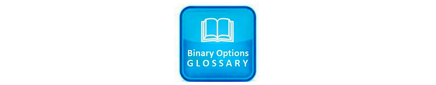 Binary options trading glossary