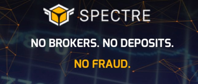 spectre. no brokers. no deposit. no fraud