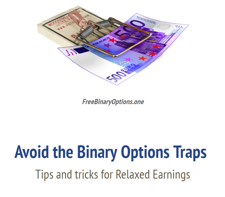Avoid the Binary Options Traps Tips and tricks for Relaxed Earnings