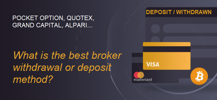 What is the best method to deposit or withdraw on Pocket Option , Quotex , etc.